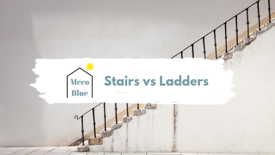 Stairs vs ladders