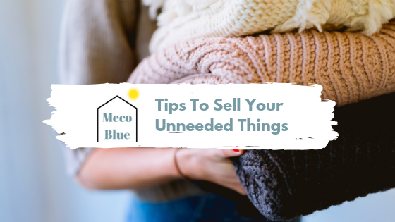 Tips To Sell Your Unneeded Things