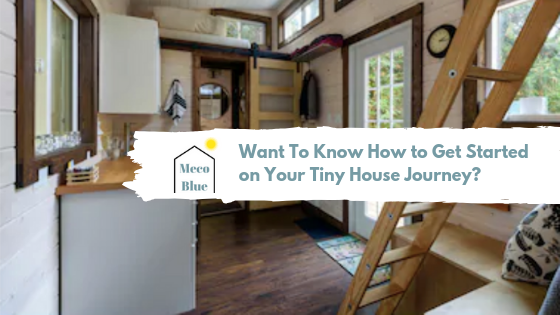 Want To Know How to Get Started on Your Tiny House Journey?