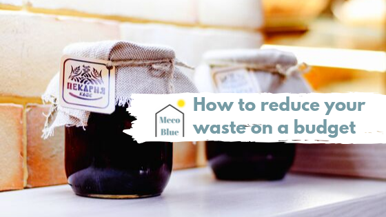 How to reduce your waste on a budget