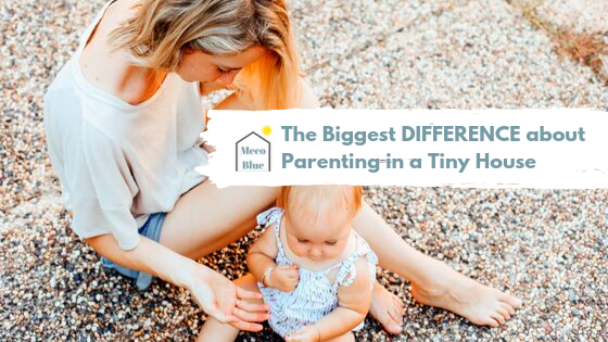The Biggest DIFFERENCE About Parenting in a Tiny House