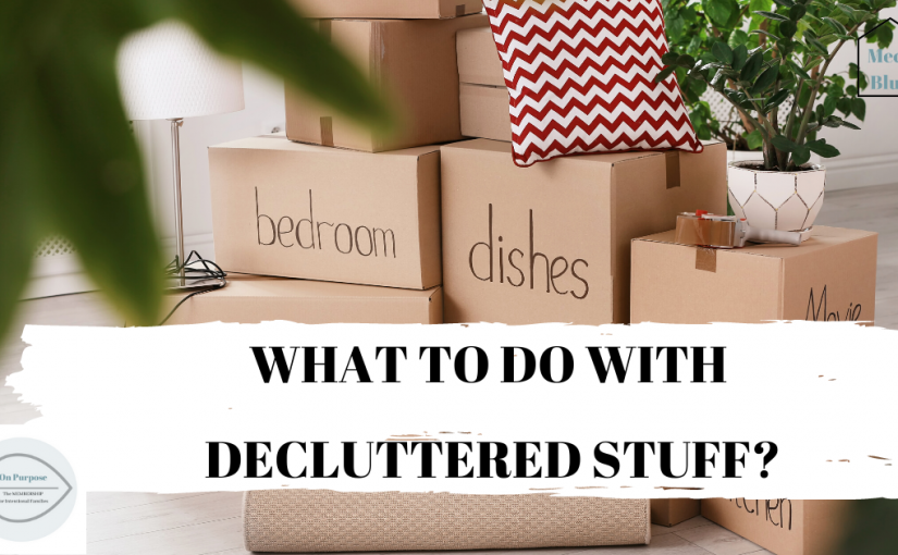What to Do with Decluttered Stuff?